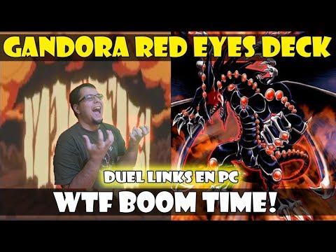 GANDORA RED EYES DECK | WTF BOOOOOOOOOOOOM - DUEL LINKS PC