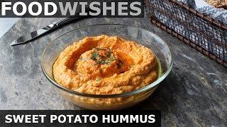Sweet Potato Hummus - Food Wishes - Easy Beanless Hummus
