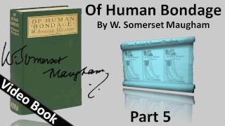 Part 05 - Of Human Bondage Audiobook by W. Somerset Maugham (Chs 49-60)(, 2012-02-06T20:47:54.000Z)