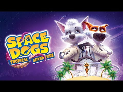 Space Dogs Tropical Adventure (2021) Official Trailer