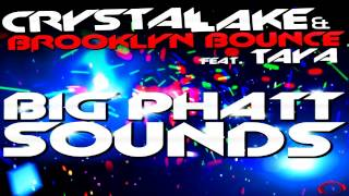 Crystal Lake & Brooklyn Bounce feat. Taya - Big Phatt Sounds (Extended Mix)