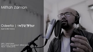 Odeetia Light and Mild Piano Version by Miftah Zaman Mp3 Song Download
