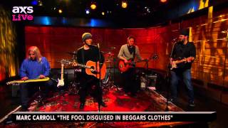 "Marc Carroll Performs ""The Fool Disguised in Beggars Clothes"" on AXS Live"