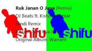Ruk Jana O Janan (Stop it Remix) DJ Beats : Tum Kya Jano - Kishore Kumar ; Warrant