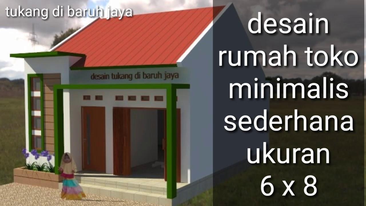 Desain Rumah Toko Minimalis Sederhana Ukuran 6 X 8 Youtube Desain rumah toko minimalis sederhana