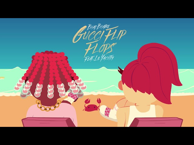 BHAD BHABIE feat. Lil Yachty - Gucci Flip Flops (Official Audio)