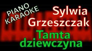 Sylwia Grzeszczak - Tamta dziewczyna - piano KARAOKE by KAMILOGRAM