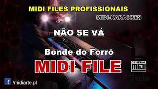 ♬ Midi file - NÃO SE VÁ  - Bonde do Forró
