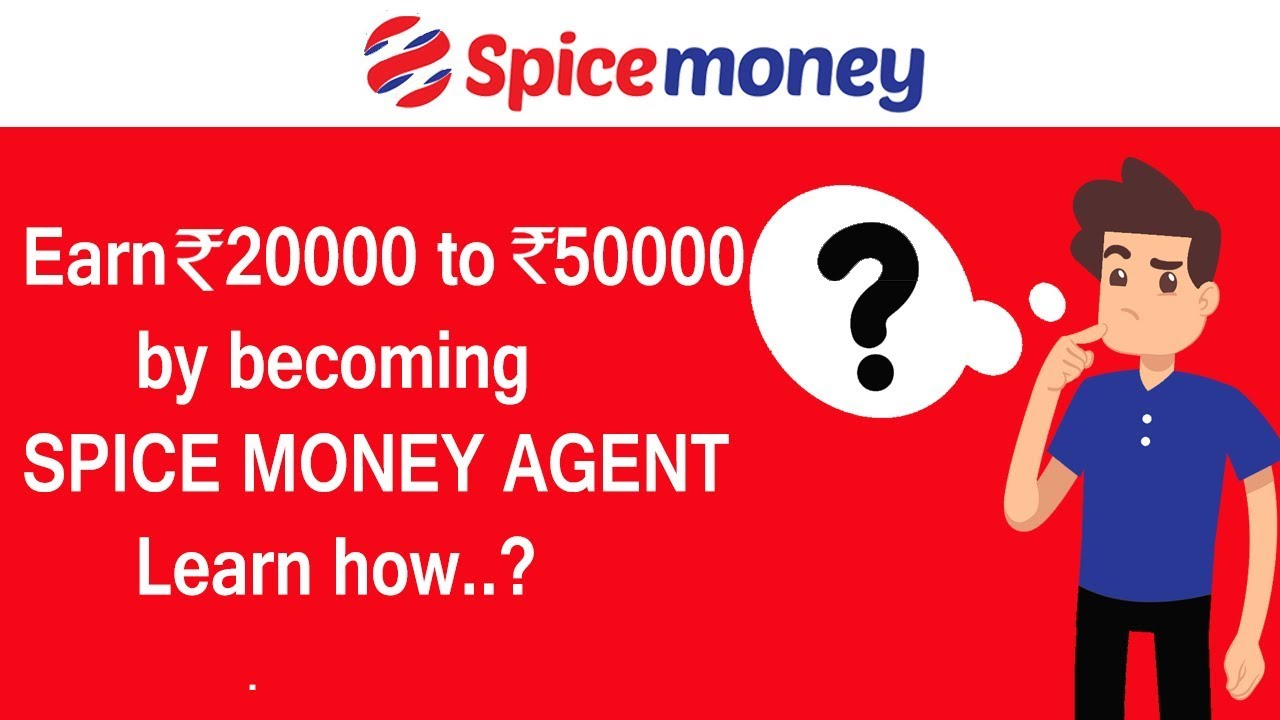 Become Spice Money Agent - Call (120) 3986786 earn monthly 25k to 50k