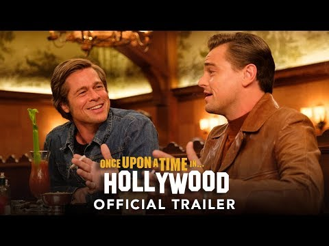 ONCE UPON A TIME IN HOLLYWOOD – Official Trailer