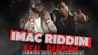 Beenie Man Ft. Blakk Man - Real Badman (Raw) Imac Riddim - September 2016