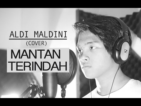 ALDI - MANTAN TERINDAH (COVER)