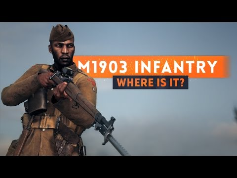 ► DICE, WHERE IS THE M1903 INFANTRY RIFLE?! - Battlefield 1