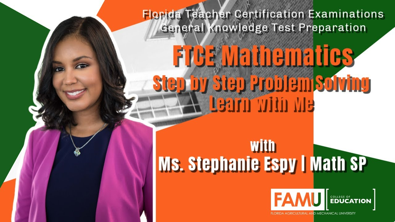 FAMU College of Education | General Knowledge Mathematics Workshop | Learn with Me | Stephanie Espy