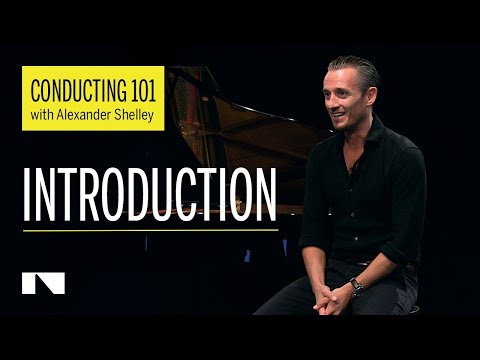 Conducting 101 with Alexander Shelley Part 1/6 (Introduction)