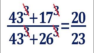 Где ошибка? ★ Найдите значение выражения ★ (43^3+17^3)/(43^3+26^3)