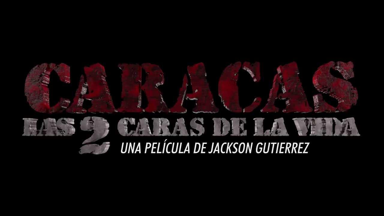 Intro Película Caracas Las 2 Caras De La Vida Youtube