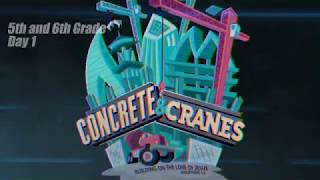 Concrete and Cranes -5th and 6th - DAY 1 || VBS 2020