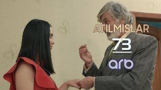 Atılmışlar (73-cü bölüm) - TAM HİSSƏ