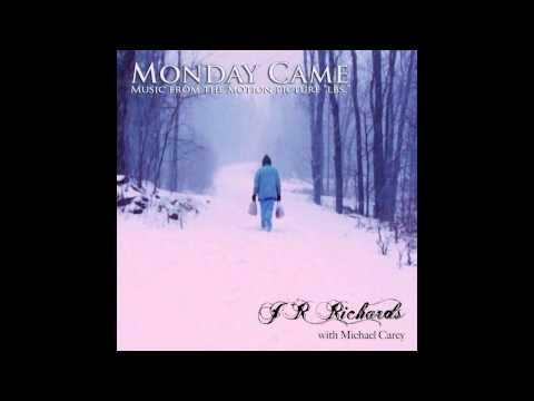 J.R. Richards with Michael Carey - MONDAY CAME - Lyric Video
