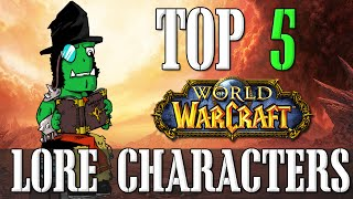 Top 5 Lore Characters | World of Warcraft Top 5