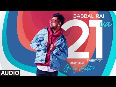 Babbal Rai: 21va (Full Audio Song) Gurlez Akhtar   Preet Hundal   Matt Sheron Wala    Punjabi  Songs