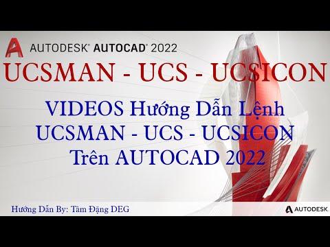 UCSMAN - UCSICON - UCS.  VIDEOS Hướng Dẫn Lệnh UCSMAN - UCSICON - UCS - ZOOM   Trên AutoCAD 2022