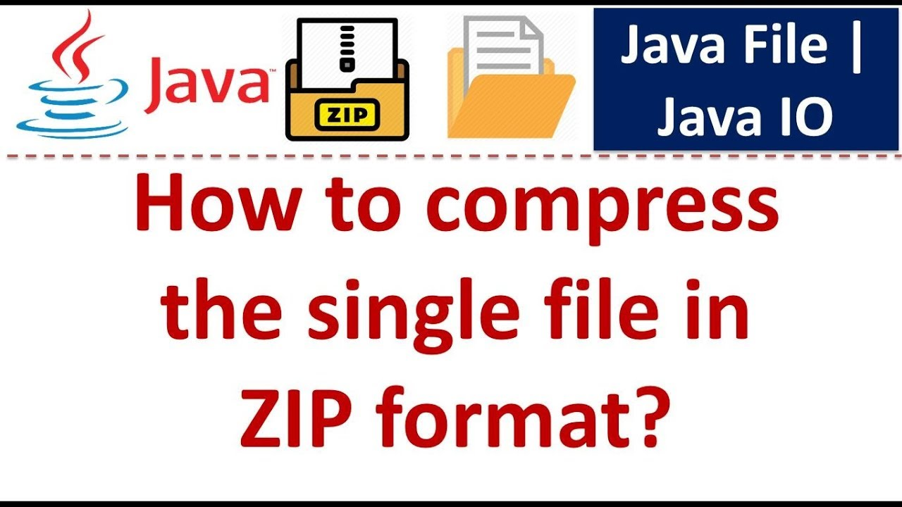 How to compress the single file in ZIP format? | Java File | Java IO | Java  Tutorial