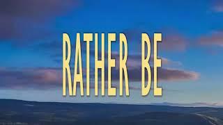 Rather Be - Clean Bandit Feat. Jess Glynne Lirik terjemahan Indonesia [MUSIC]