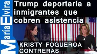 Trump deportaría a inmigrantes que cobren asistencia social - KRISTY FIGUEROA CONTRERAS