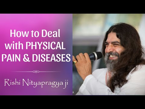 How to Deal with Physical Pain and Diseases