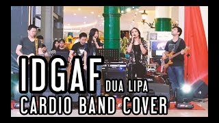 IDGAF - Dua Lipa (Cardio Band Cover)