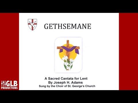 Gethsemane - A Sacred Cantata for Lent by Joseph H. Adams