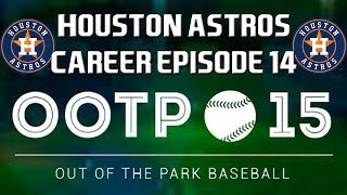 Out of the Park Baseball (OOTP) 15: Houston Astros Career - He