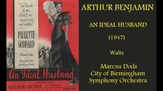 Arthur Benjamin: An Ideal Husband (1947) Waltz  [Dods-CBSO]