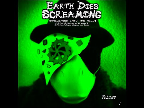 "Earth Dies Screaming - ""Magic Garden"""