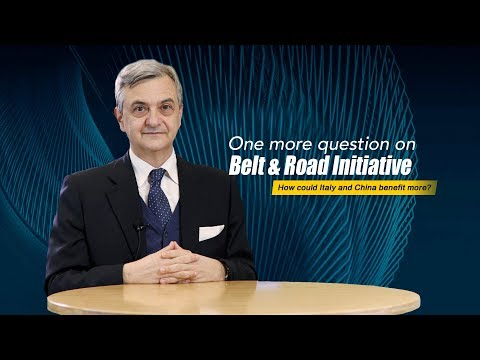 One more question on Belt & Road Initiative: How could Italy and China benefit more?