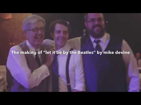 """Making of """"let it be by the Beatles"""" by mike Devine"""