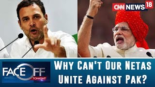 One Week After Pulwama, Politics Rages. Why Can't Our Netas Unite Against Pakistan? | Faceoff