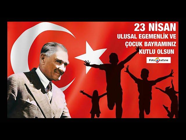 23 Nisan Ulusal Egemenlik ve Çocuk Bayramımız Kutlu olsun - 2021