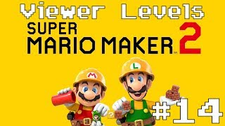 Super Mario Maker 2 - Viewer Levels Live Stream #14 (Queue Closed)