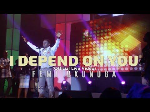 Femi Okunuga - I Depend On You (Official Live Video)