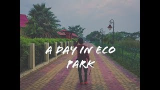 A Day In Eco Park I Travel Film I Iphone 5s I 2018 .