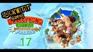 Donkey Kong Country Tropical Freeze Ep. 17 - Drunk Juice World
