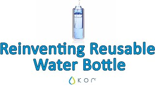 Reinventing the Reusable Water Bottle: the KOR ONE Hydration Vessel