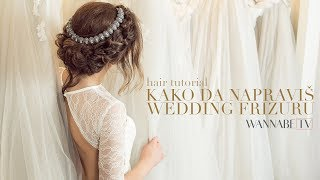 Hair Tutorial:  Kako da napraviš savršenu Wedding frizuru (Studio Prostor)