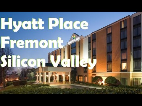 Hyatt Place Fremont/Silicon Valley, Fremont Hotels - California