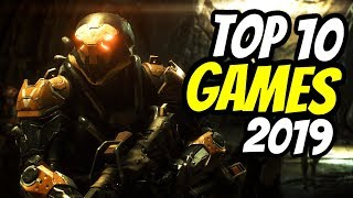 TOP 10 BEST Upcoming Games of 2019 | Most Anticipated Games on PS4, XBOX ONE, PC, Nintendo Switch