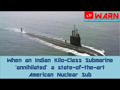 When an Indian Kilo-Class Submarine 'annihilated' a state-of-the-art American Nuclear Sub