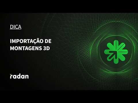 Dica 10 Radan | Importação de Montagens 3D